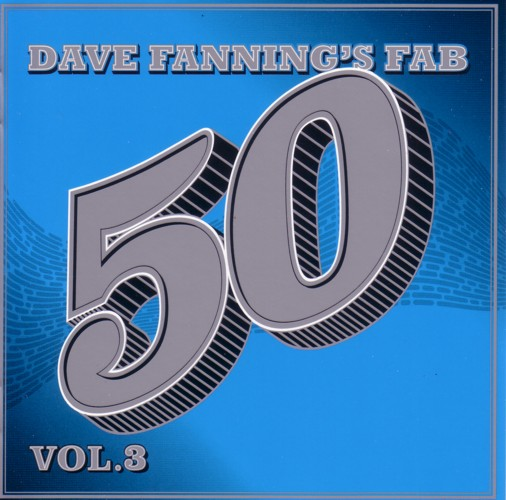 Dave Fanning's Fab 50 ::: Volume 3